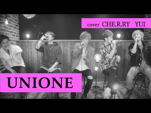 "CHE.R.RY / YUI (Coverd by UNIONE ""ユニオネ"")"