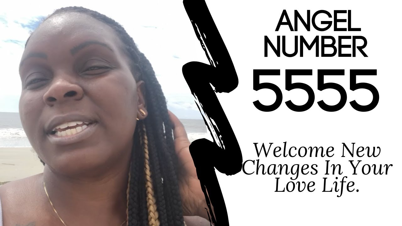 Angel Number 5555:: Welcome New Changes In Your Love Life.✨? #angelnumbers