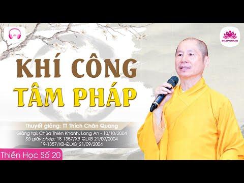 Thiền học 19 - Khí công tâm pháp - TT. Thích Chân Quang