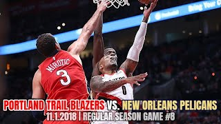 Portland Trail Blazers vs New Orleans Pelicans - Full Game Highlights - November 1, 2018