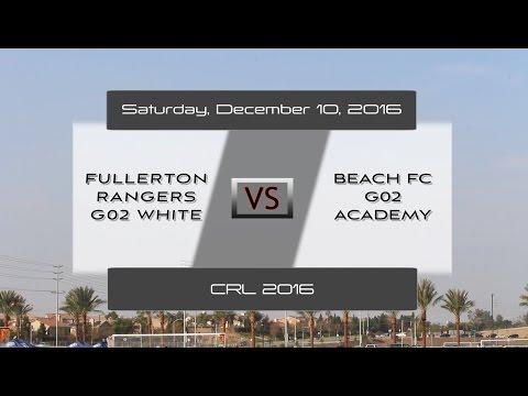 CRL 2016 | Fullerton Rangers G02 White VS Beach FC G02 Academy