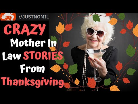 CRAZY Mother In Laws Ruin Thanksgiving - R/JNMIL