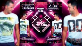 01. La Fusion Perfecta Vol.18 Dj Rajobos & Dj Nev Diciembre 2015
