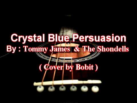 Crystal Blue Persuasion (with lyrics) - Tommy James & The Shondells ( Cover by Bobit )