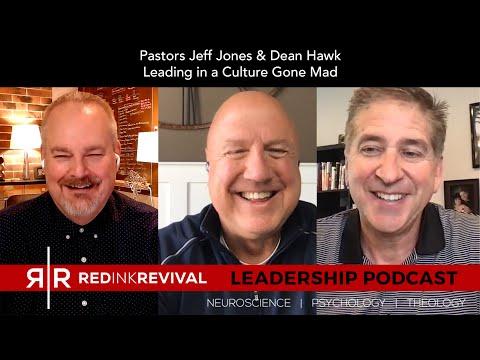 76. Pastors Jeff Jones & Dean Hawk – Leading in a Culture Gone Mad