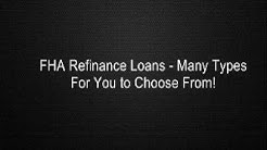 FHA Refinance Loans - Many Types For You to Choose From!