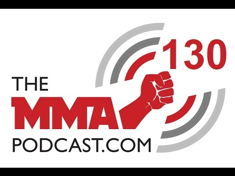 The MMA Podcast 130