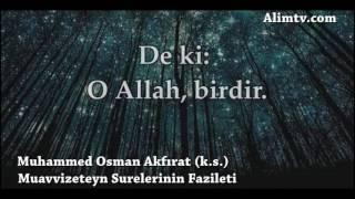 Muavvizeteyn Surelerinin Fazileti - Muhammed Osman Akfırat (k.s.)