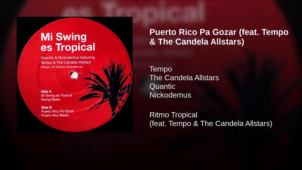 Quantic Nickodemus Mi Swing Es Tropical Feat Tempo The Candela All Star 2007