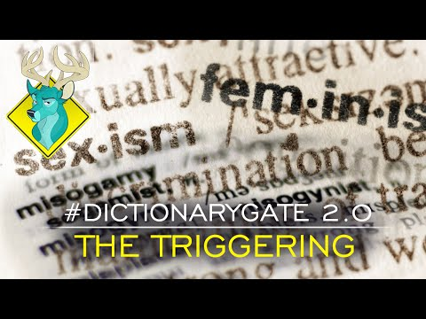 TL;DR - #Dictionarygate 2.0: The Triggering