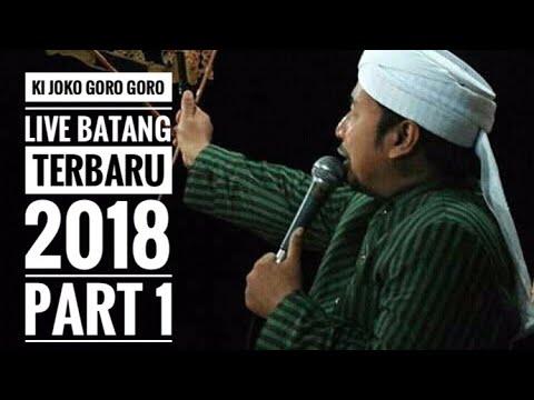 KI JOKO GORO GORO LIVE BATANG TERBARU 2018 - PART 01 - FULL HD