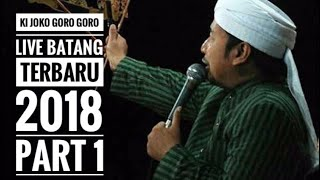 Video KI JOKO GORO GORO LIVE BATANG TERBARU 2018 - PART 01 - FULL HD download MP3, 3GP, MP4, WEBM, AVI, FLV Juni 2018