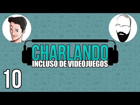 Charlando: Incluso de Videojuegos con #10 @Pazos_64 y @EricRod_LYV