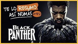 Black Panther | Te Lo Resumo Así Nomás#182