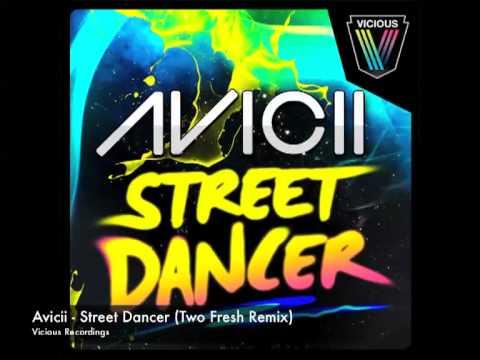 Avicii  Street Dancer Two Fresh Remix