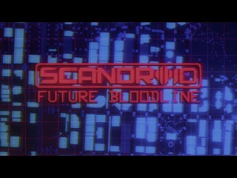 Scandroid  Future Bloodline  Lyric