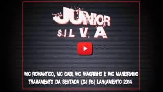 Romantico, MC Gabi, MC Magrinho e MC Maneirinho   Travamento da Sentada DJ R6 Lançamento 2014