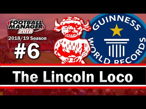 The Lincoln Loco - RECORD BREAKING STATS - Lincoln City FC - Football Manager 2018 - S02 E06