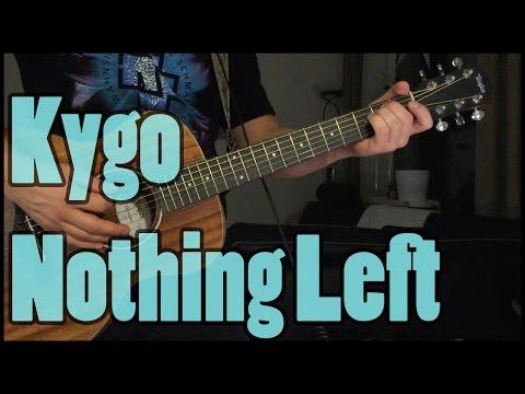 Kygo - Nothing Left Guitar Playthrough