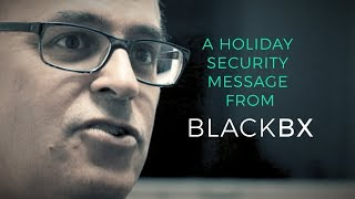 Holiday Security Thoughts from BLACKBX