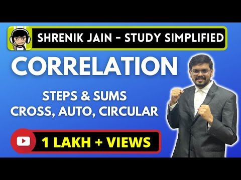 CORRELATION - cross correlation , auto correlation and circular correlation