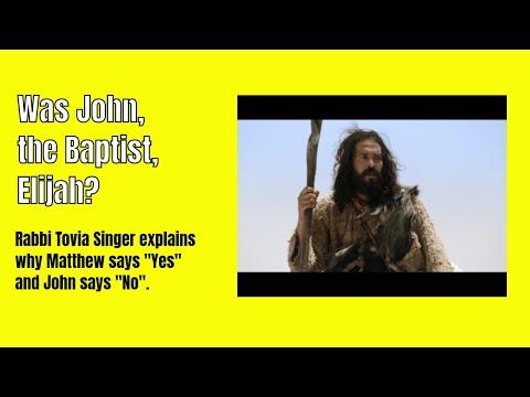 Was John the Baptist Elijah?  Matthew Says 'Yes,' John Says 'No,' Rabbi Tovia Singer Explains Why