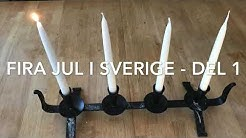Fira jul i Sverige - del 1 Första advent