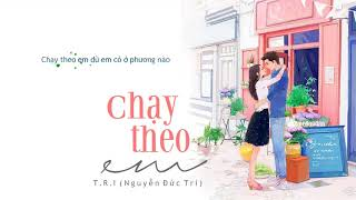 Chạy theo em - T.R.I (Nguyễn Đức Trí)「Lyrics Video」Meens