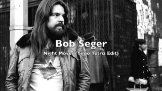 Bob Seger - Night Moves (Timo Tetriz Edit) [FREE DOWNLOAD LINK!]