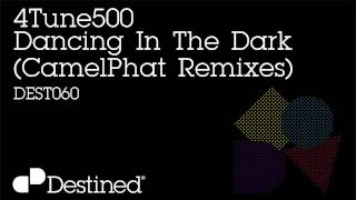 4Tune500 - Dancing In The Dark (CamelPhat Remix - Dub Mix)  [Destined]