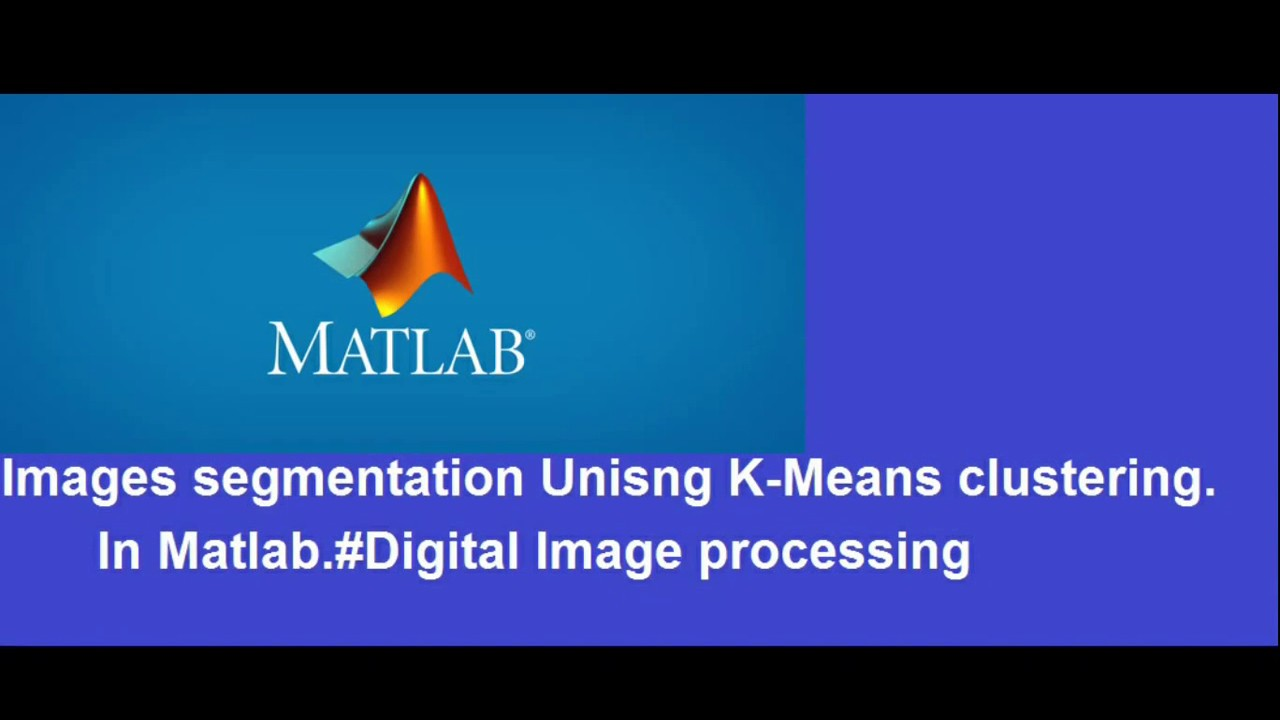 22 Images Segmentation Using K-Means Clustering in Matlab with Source code