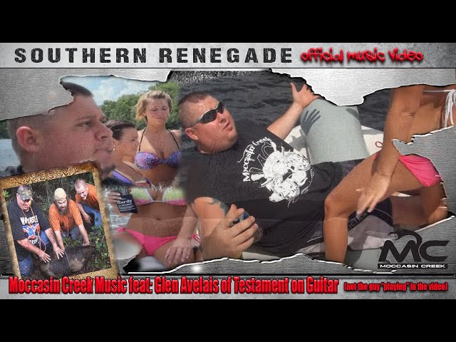 Moccasin Creek-Southern Renegade (Official Music Video)