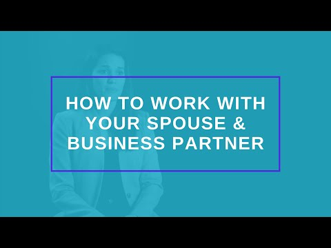 How To Work With Your Spouse & Business Partner