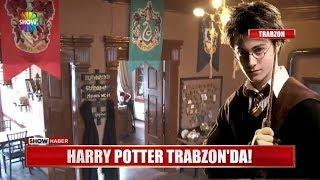 Harry Potter Trabzon'da!