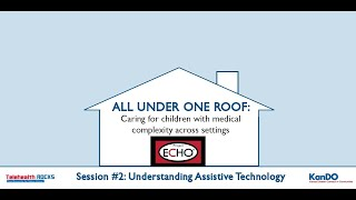 All Under One Roof: Caring for children with medical complexity across settings - session 2