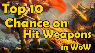 Top 10 Chance on Hit Weapons in WoW