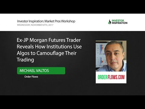 How Institutions Use Algos To Camouflage Their Trading | Michael Valtos