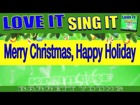 "Merry Christmas, Happy Holiday ""Karaoke Version"" LOVE IT SING IT ™ - Barrett Young"