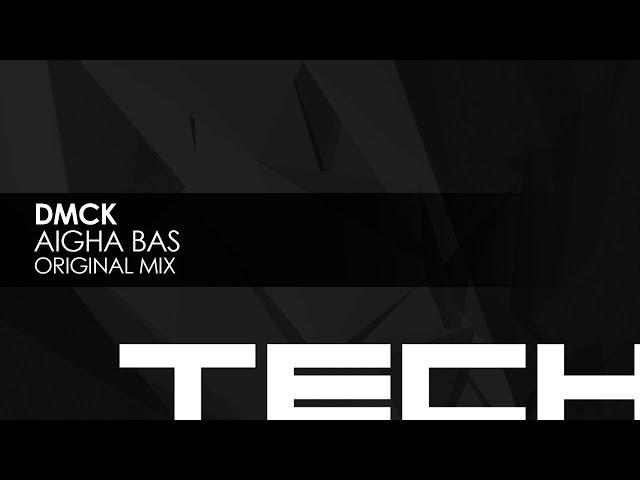DMCK - Aigha Bas (Original Mix)