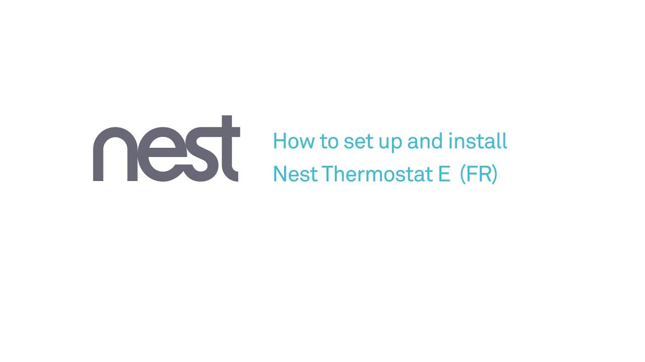 Configurer Et Installer Le Nest Thermostat E Youtube Wiring A