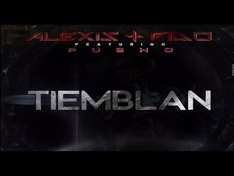 Alexis y Fido Feat Pusho - Tiemblan (Official Song)