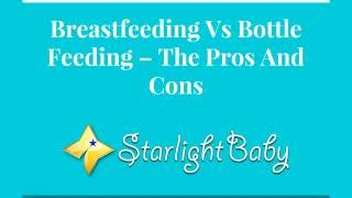 Breastfeeding Vs. Bottle Feeding - Pros And Cons
