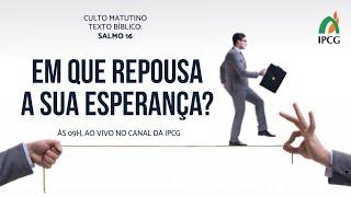 CULTO MATUTINO - 07/06/2020