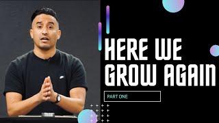 Here We Grow Again | Part 1 (HD Church)
