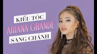 """TỰ LÀM TÓC """"SANG CHẢNH"""" ARIANA GRANDE"""