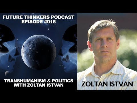 Zoltan Istvan Interview: Why Do We Need Transhumanist Politics? - FTP015