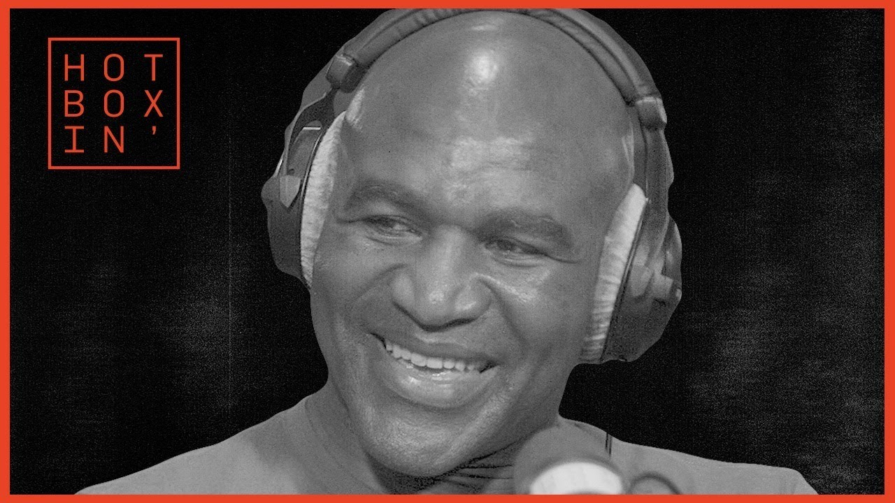 Evander Holyfield | Hotboxin' with Mike Tyson