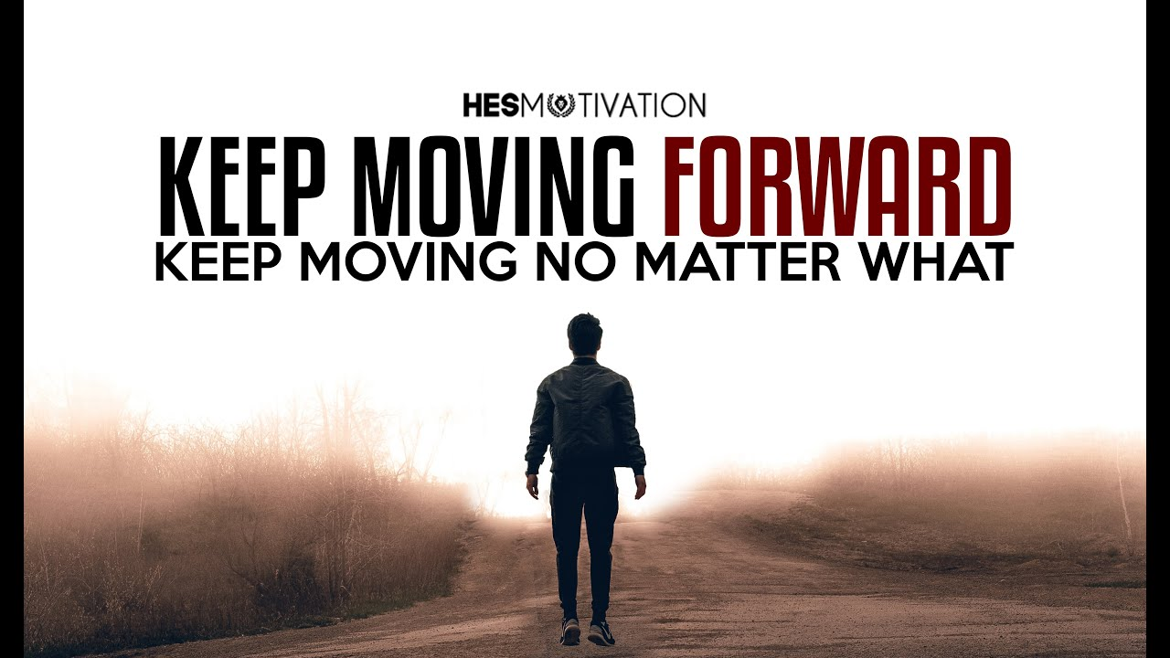 KEEP MOVING NO MATTER WHAT - NEW Motivational Video 2020