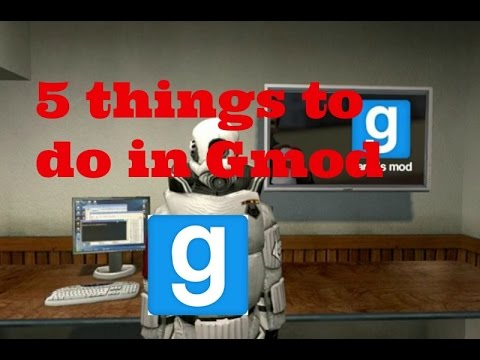 5 things to do in gmod Singleplayer
