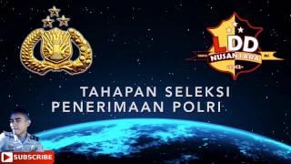 Tahapan Seleksi Penerimaan Polri T.A. 2017